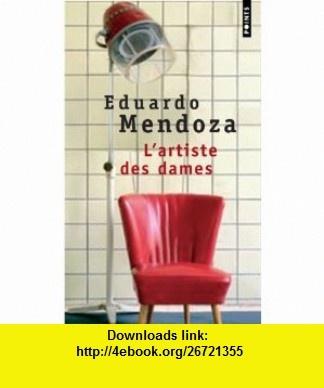 LArtiste des dames (9782020581134) Eduardo Mendoza, Fran�ois Maspero , ISBN-10: 2020581132  , ISBN-13: 978-2020581134 ,  , tutorials , pdf , ebook , torrent , downloads , rapidshare , filesonic , hotfile , megaupload , fileserve