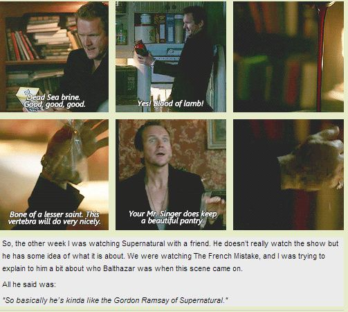 Balthazar--the Gordon Ramsay of Supernatural. OMG before I watched SPN I thought he looked exactly like Gordon Ramsay.