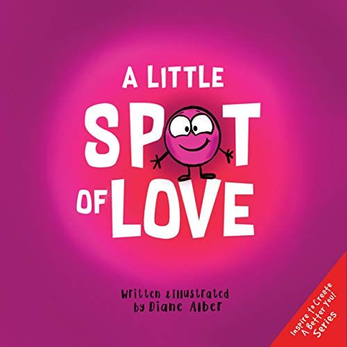 Amazonsmile A Little Spot Of Love 9781951287115 Diane Alber