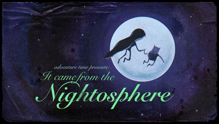 Adventure Time title cards - It Came from the Nightosphere
