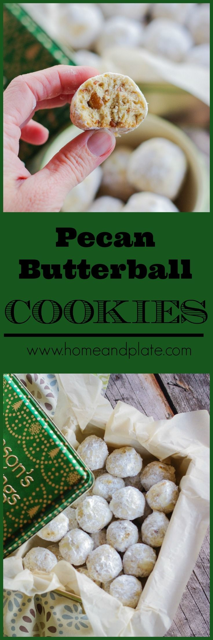 Pecan Butterball Cookies   www.homeandplate.com   These Pecan Butterball Cookies are melt in your mouth delicious. Perfect for the holidays or anytime of the year.