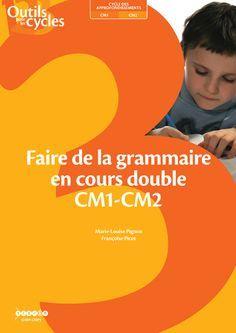 """Programmation """"Faire de la Grammaire en cours double CM1-CM2"""" - Méthode Picot"""