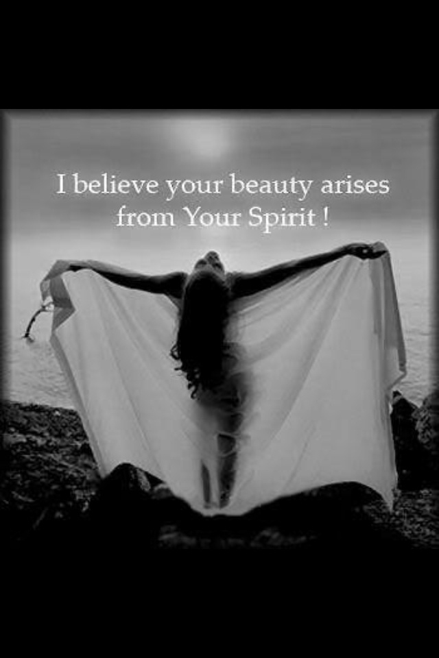 I believe ALL beauty arises from the Spirit