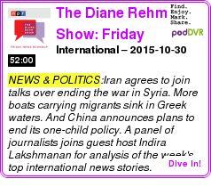 #NEWS #PODCAST  The Diane Rehm Show: Friday News Roundup    International ? 2015-10-30    LISTEN...  http://podDVR.COM/?c=f5ba0207-096e-7ab8-53b4-21c8cb8621f7