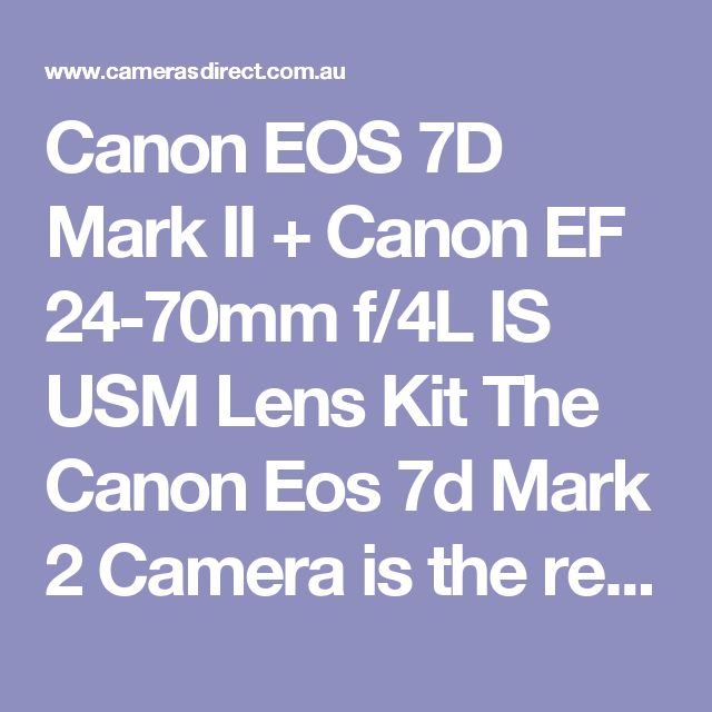 Canon EOS 7D Mark II + Canon EF 24-70mm f/4L IS USM Lens Kit The Canon Eos 7d Mark 2 Camera is the result of enhancing the impressive 7d Body system. Canon has done it once again with this Canon Digital slr camera. Much faster, More powerful. Created for Action. If you're searching to acquire a sports shooter then you have located it. The Canon Eos 7d mk 2 digital camera body seriously is not just an excitement seeker canon camera it's priced very well also. It will be the Ferrari for a…