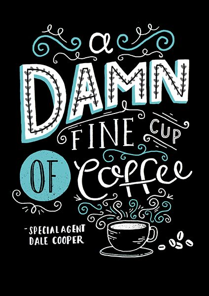 Damn Fine Coffee by Steph Baxter, via Behance
