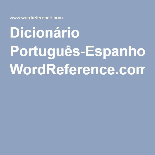 Dicionário Português-Espanhol WordReference.com