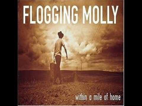 "Flogging Molly - ""Within a Mile of Home""   I love the vitality in this song."