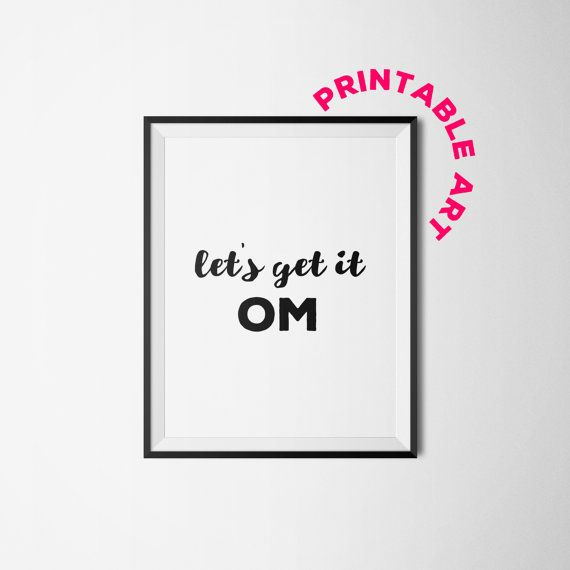 Om, yoga printable art, yoga art print, Printable Wall Art, download, yogi, yoga studio art, namaste, gallery art, funny printable, quote