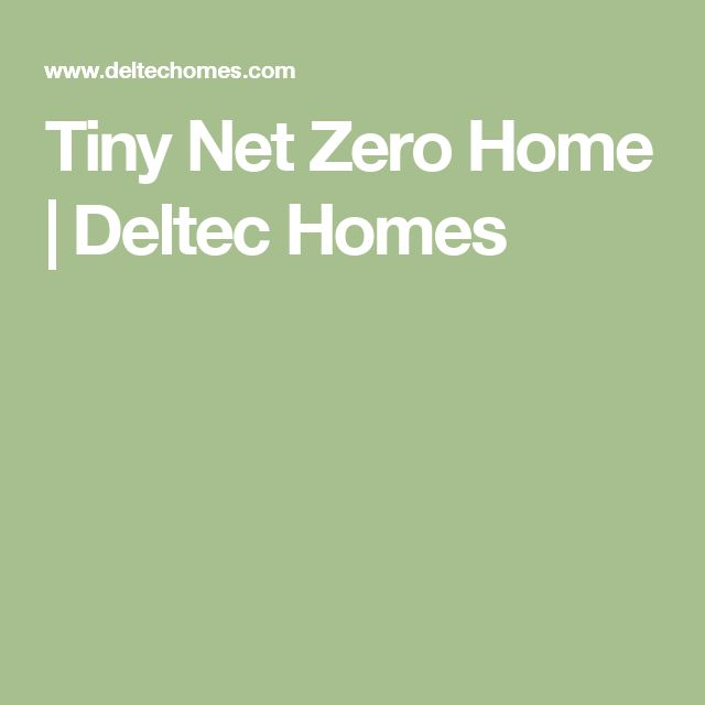 Tiny Net Zero Home | Deltec Homes