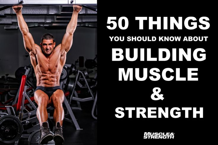 50 things you should know about building muscle strength for What do u need to build a house