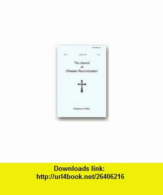 THE JOURNAL OF CHRISTIAN RECONSTRUCTION Summer, 1978 - Volume V, #1 - Symposium on Politics Gary North ,   ,  , ASIN: B000JFRU7M , tutorials , pdf , ebook , torrent , downloads , rapidshare , filesonic , hotfile , megaupload , fileserve