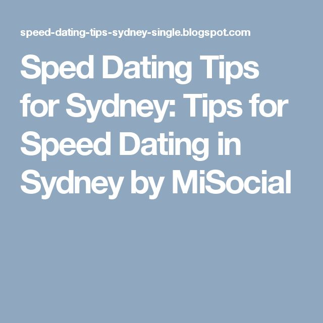 Sped Dating Tips for Sydney: Tips for Speed Dating in Sydney by MiSocial