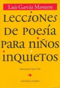 Lecciones de poesía para niños inquietos. La poesía no va de rimas absurdas. Los niños no son tontos y este libro no los trata como tal.