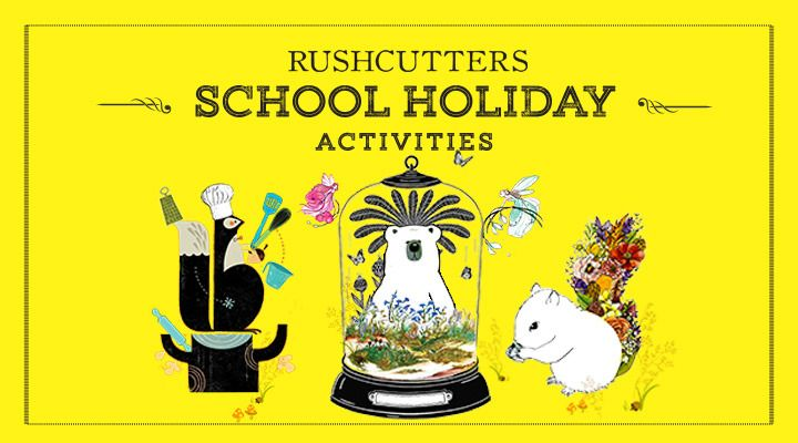 Rushcutters - School Holiday Activities
