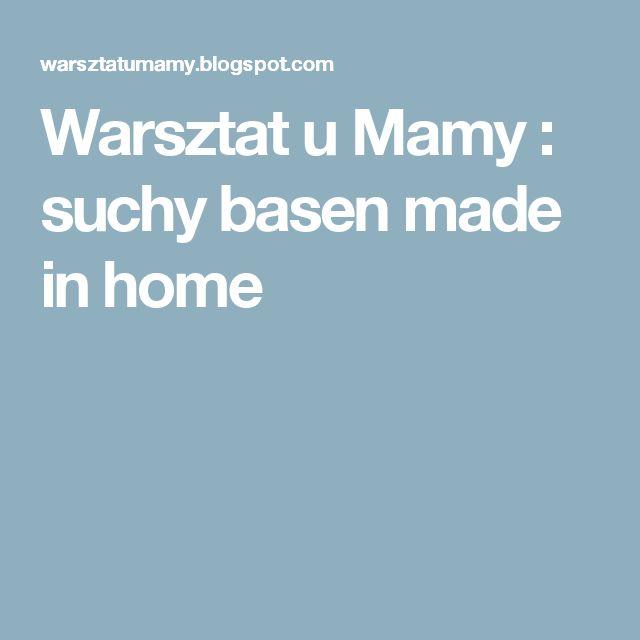 Warsztat u Mamy : suchy basen made in home