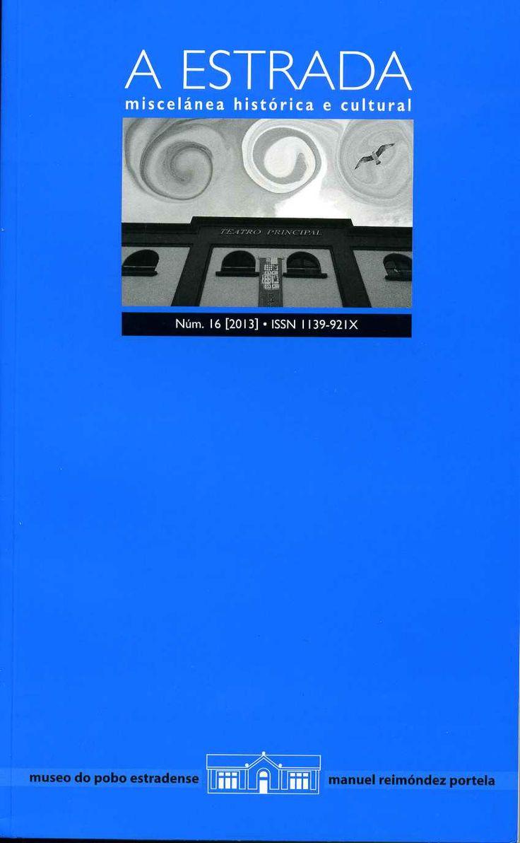 A Estrada. Miscelánea histórica e cultural nº 16 (2013)