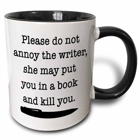 Do Not Annoy The Writer - Writers Write
