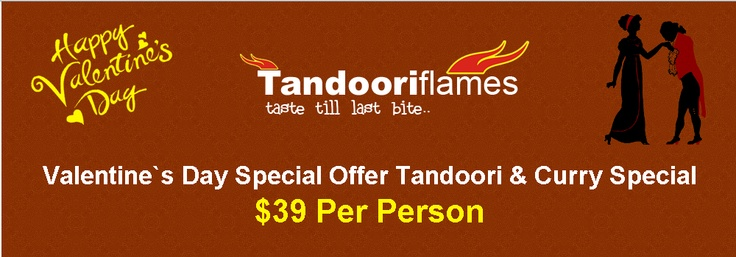 Valentine`s Day Special Offer Tandoori & Curry Special $39 Per Person