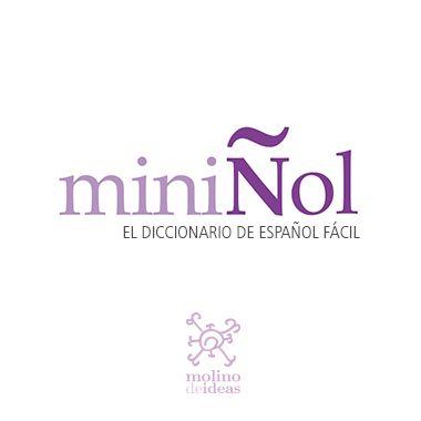 Miniñol, 1000 palabras en español con definición, imagen, ejemplos de uso, colocaciones y traducción a varios idiomas. Otra maravilla de Molino de Ideas.