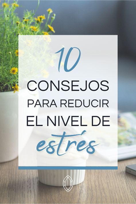 10 Claves Para Vivir Sin Estrés Strees Salud Mental Y