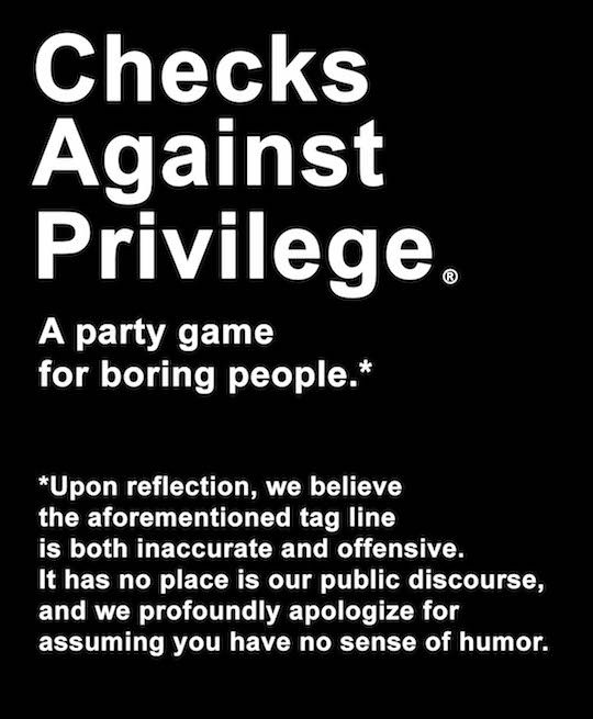 Checks Against Privilege - A party game for boring people (start with Cards Against Humanity, proceed with PC rules and privilege checks)
