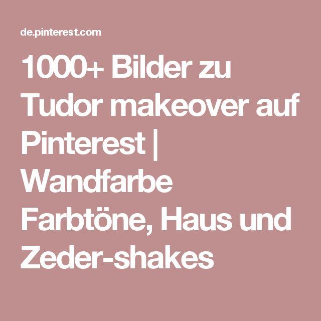 1000+ Bilder zu Tudor makeover auf Pinterest | Wandfarbe Farbtöne, Haus und Zeder-shakes