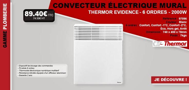 #plomberie #convecteur #thermor #evidence #mural #électrique #6ordres #fournitures #matériel #batiment #habitat #maison #chauffer #chauffage #radiateur #thermostat
