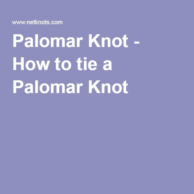 Palomar Knot - How to tie a Palomar Knot