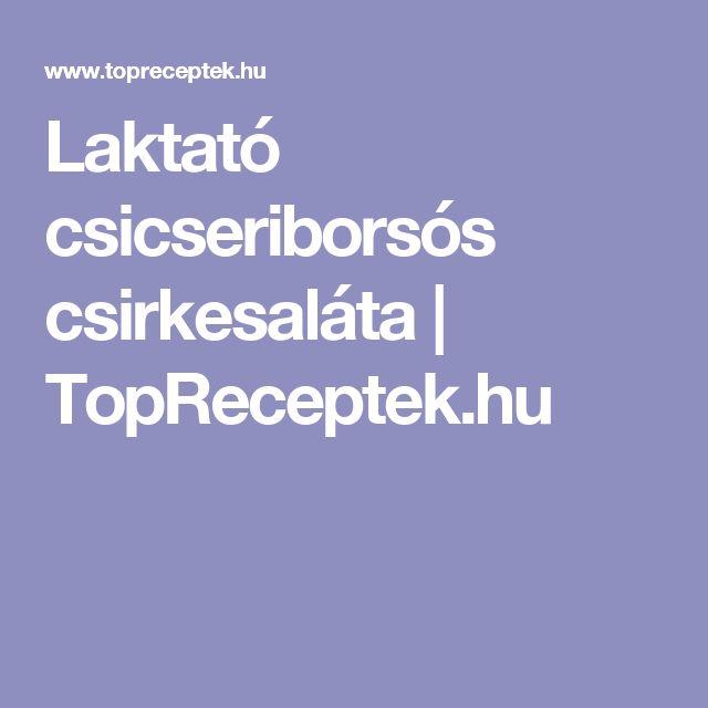 Laktató csicseriborsós csirkesaláta | TopReceptek.hu
