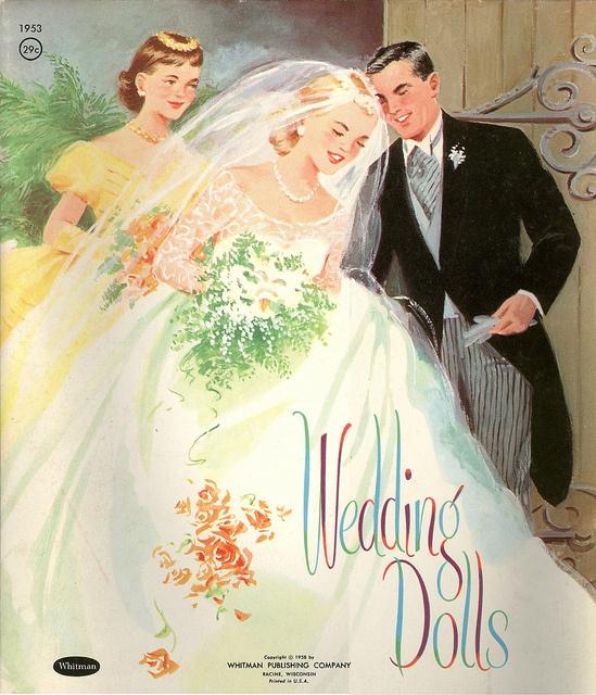 Whitman 1958 Wedding Dolls http://www.pinterest.com/thatgirlmarlaj/never-too-old-for-a-white-wedding-hmmm/
