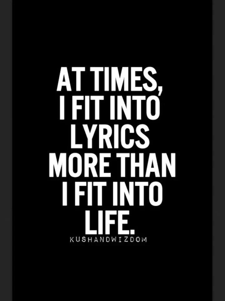 I fit into lyrics. Music