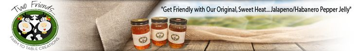 Fun Friday with Two Friends! | Two Friends Pepper Jelly | Jalapeno-Habanero Pepper Jelly