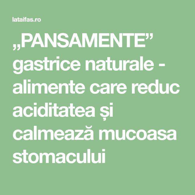 """""""PANSAMENTE"""" gastrice naturale - alimente care reduc aciditatea și calmează mucoasa stomacului"""
