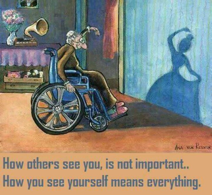 How others see you is not important. How you see yourself means everything.