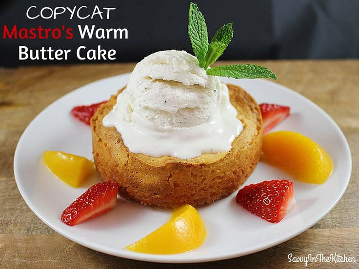 Copycat Mastro's Warm Butter Cake Recipe! The best Butter Cake that you will ever have!