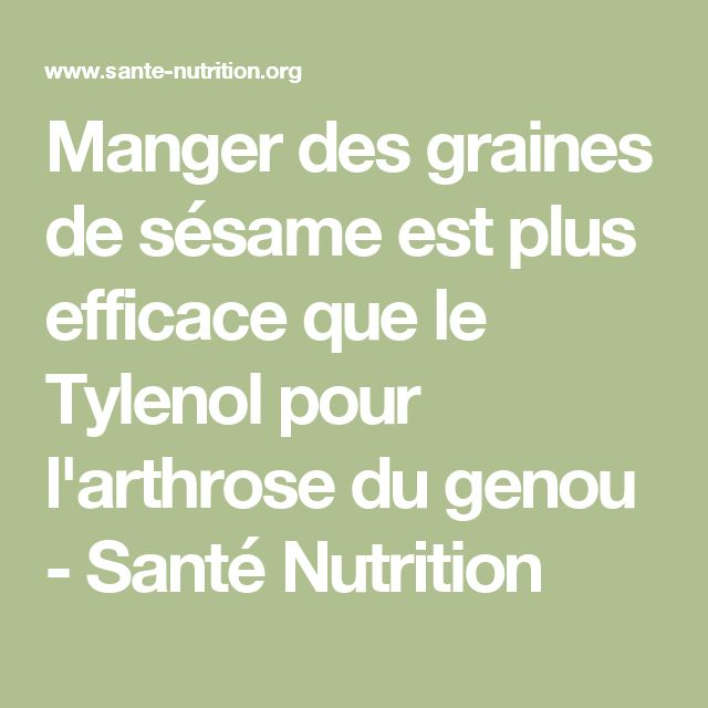 Manger des graines de sésame est plus efficace que le Tylenol pour l'arthrose du genou - Santé Nutrition