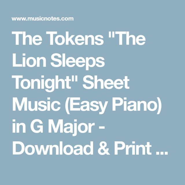 "The Tokens ""The Lion Sleeps Tonight"" Sheet Music (Easy Piano) in G Major - Download & Print - SKU: MN0016149"