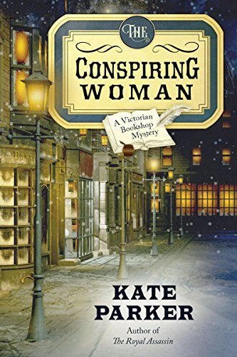 The Conspiring Woman (Victorian Bookshop Mysteries Book 4) by Kate Parker http://www.amazon.com/dp/B015RZOK30/ref=cm_sw_r_pi_dp_jNQcwb1TN3Y56