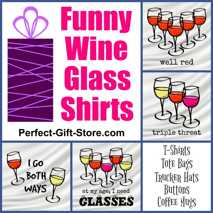 Funny Wine Glass Shirts, Buttons, Tote Bags, Coffee Mugs, Buttons, Magnets