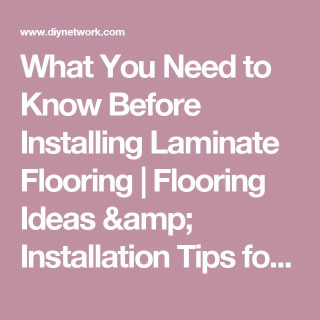 1000 Ideas About Installing Laminate Flooring On