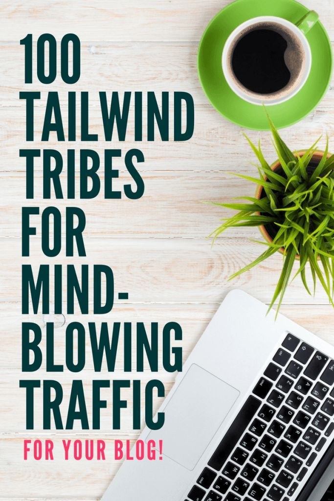 100 Tailwind Tribes for Traffic