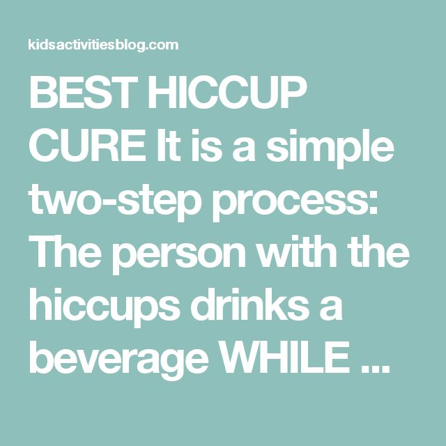 BEST HICCUP CURE It is a simple two-step process: The person with the hiccups drinks a beverage WHILE Another person stands behind him/her and pulls DOWN gently on both the hiccuper's ear lobes. It works pretty quickly. Usually a few swallows in, the hiccups disappear. That is it!