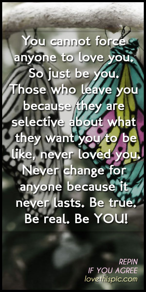 Be You love quotes quote truth wise inspirational wisdom inspiring pinterest be you pinterest quote be true be real