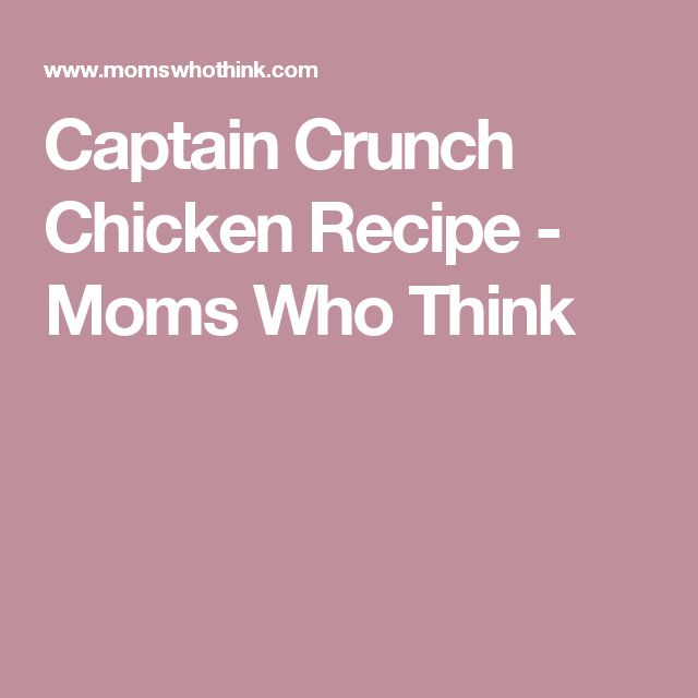 Captain Crunch Chicken Recipe - Moms Who Think
