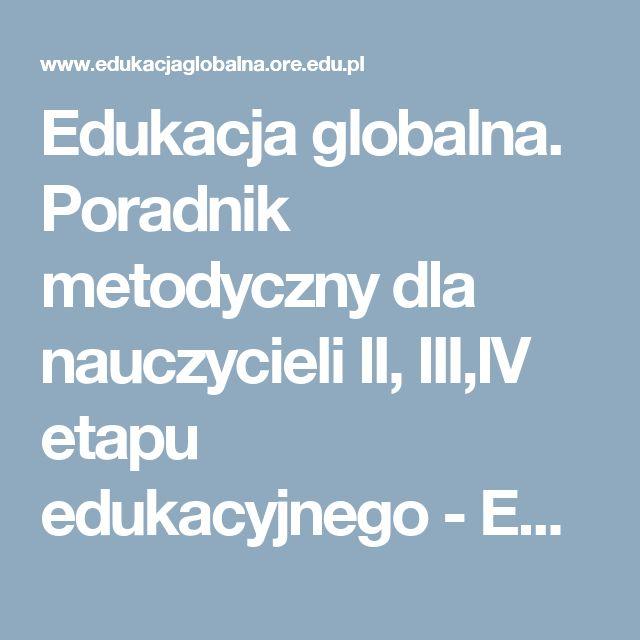 Edukacja globalna. Poradnik metodyczny dla nauczycieli II, III,IV etapu edukacyjnego - Edukacja Globalna