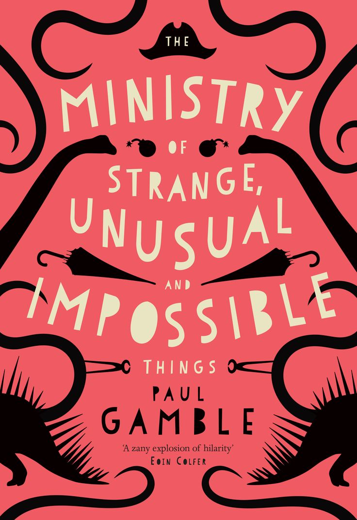 The Ministry of Strange, Unusual and Impossible Things by Paul Gamble http://littleisland.ie/books/the-ministry-of-strange-unusual-and-impossible-things/
