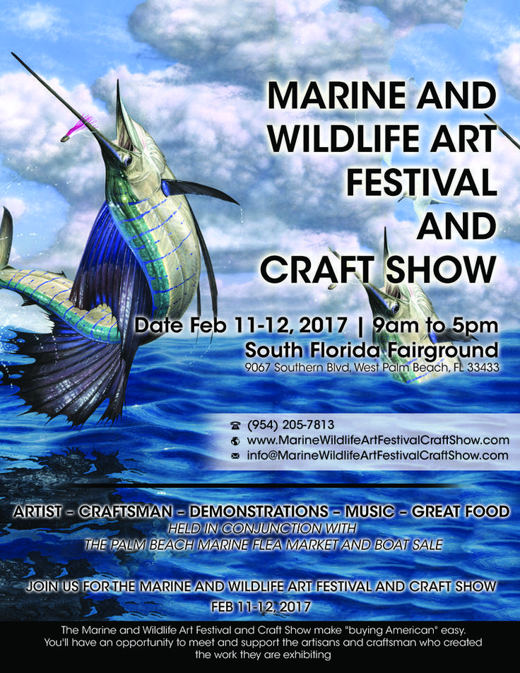 "Marine and Wildlife Art Festival and Craft Show in Palm Beach http://www.MarineWildlifeArtFestivalCraftShow.com Specializing in Marine and Wildlife Art Half the stuff in your possession is probably marked ""Made in China"" or some other foreign country. The Marine and Wildlife Arts And Crafts Show in West Palm Beach, Florida, at the South Florida Fairgrounds Feb 11-12, 2017 9am to 5pm is crazy about you buying American to keep money on our soil. The Marine and Wildlife Art Festival an..."
