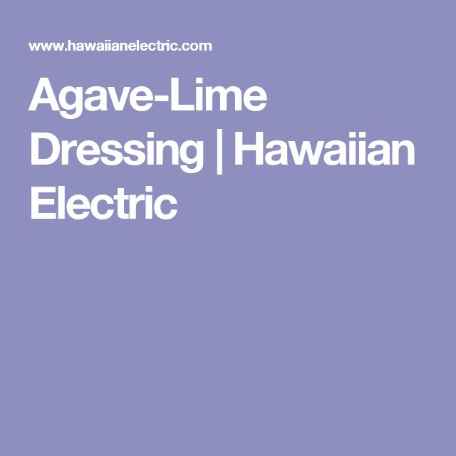 Agave-Lime Dressing | Hawaiian Electric