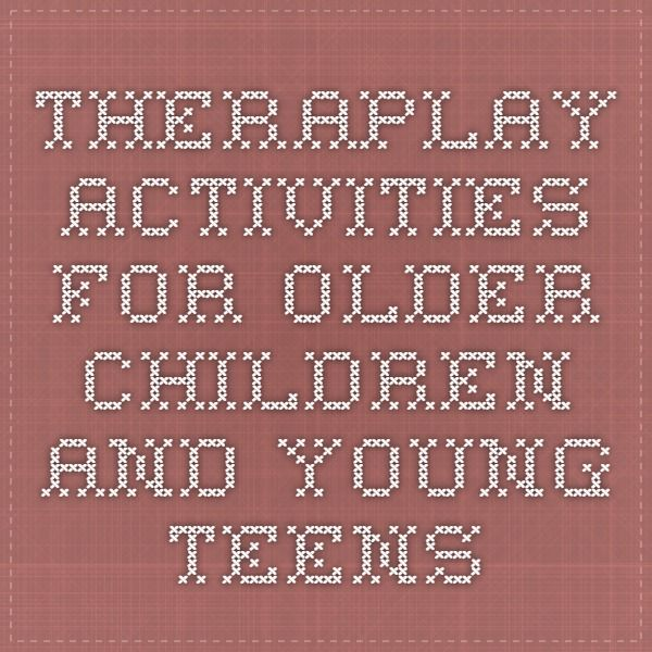 Theraplay Activities for Older Children and Young Teens